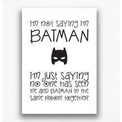Poster - I'm not saying i'm Batman