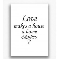 Poster - Love makes a house a home