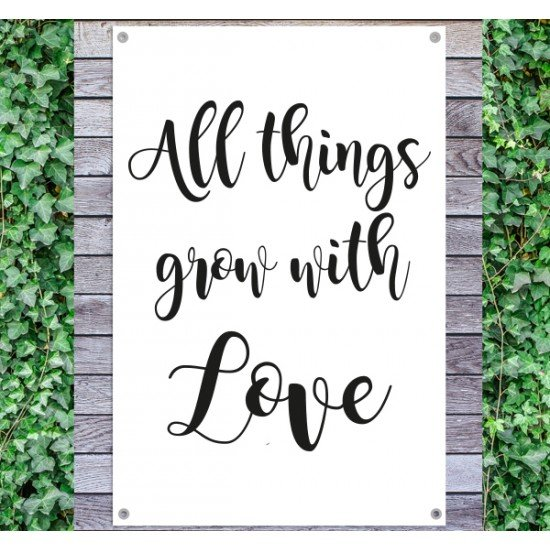Tuindoek - Tuintekst All things grow with love