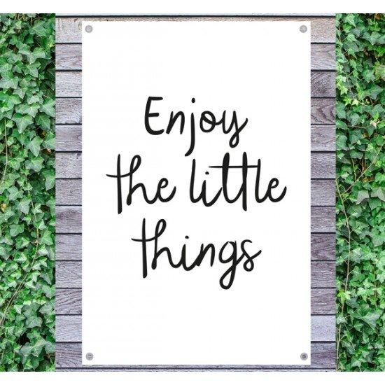 Tuindoek - Tuintekst Enjoy the little things