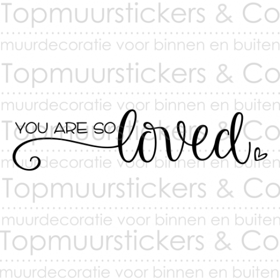 Muursticker - You are so loved