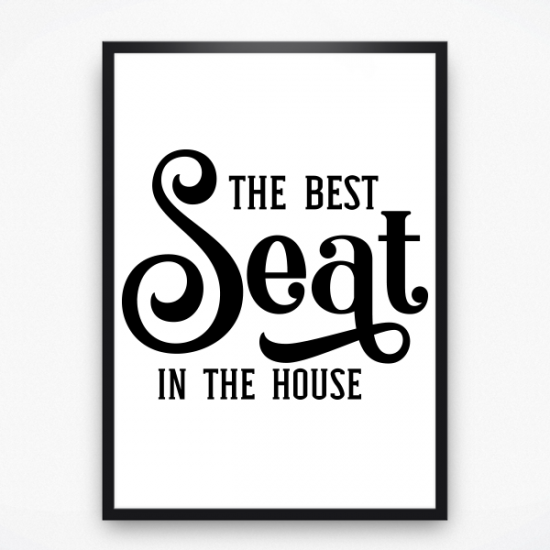 Poster - The best seat in the house
