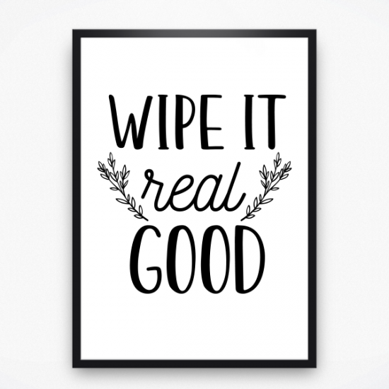 Poster - Wipe it real good