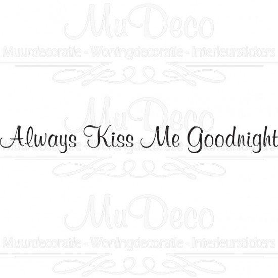 Muursticker - Muurtekst Always Kiss Me