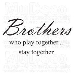 Muursticker - Muurtekst Brothers stay together