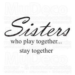 Muursticker - Muurtekst Sisters stay together